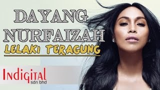 Dayang Nurfaizah - Lelaki Teragung (Official Lyric Video)