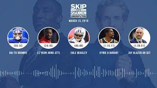 UNDISPUTED Audio Podcast (03.13.19) with Skip Bayless, Shannon Sharpe & Jenny Taft   UNDISPUTED