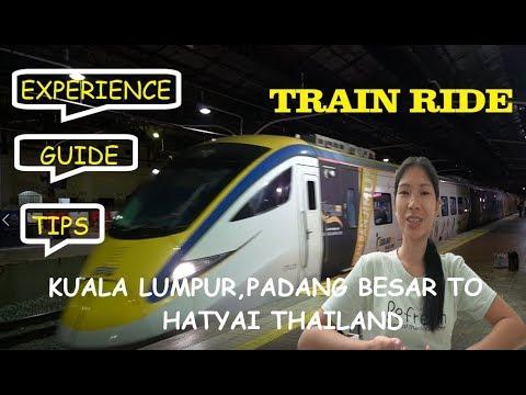 Train Ride-Kuala Lumpur,Padang Besar to Hatyai Thailand(Guide & Tips)