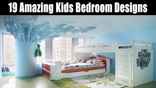 19 Amazing Kids Bedroom Designs