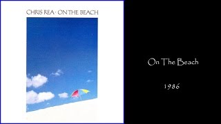 Chris Rea - On The Beach (1986 LP Album Medley)