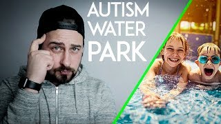 AUTISM FRIENDLY THEME PARK: Worlds First autism certified Water Park