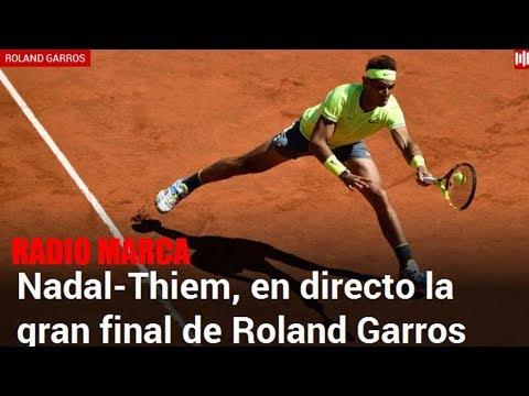Rafa Nadal - Dominic Thiem. En directo la final de Roland Garros 2019 con Radio MARCA