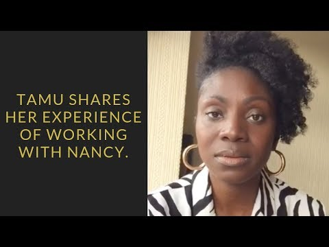 Tamu shares her experience of working with Nancy.