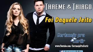 THAEME DAQUELE MUSICA JEITO DA E THIAGO BAIXAR FOI