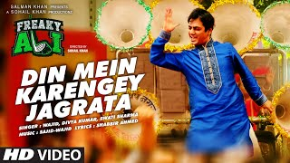 Din Mein Karenge Jagrata - Video Song - Freaky Ali