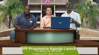 BPP PROGRESSIVE DEVELOPMENT AGENDA LAUNCH | BELIZE CITY MUNICIPAL TEAM