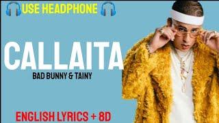 Bad Bunny   Callaita (Letra  Lyrics  English Version  8D Audio  Bass Boosted)| English Translati