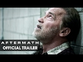 Aftermath (2017 Movie) - Official Trailer - Arnold...