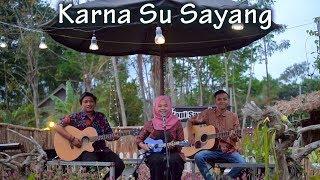 Near - Karna Su Sayang Ft Dian Sorowea Cover By Ferachocolatos Ft. Gilang & Bala