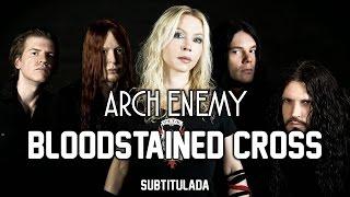 Arch Enemy - Bloodstained Cross | SUBTITULADA EN ESPAÑOL