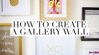 How To Create A Gallery Wall | Easy Home DIY Project