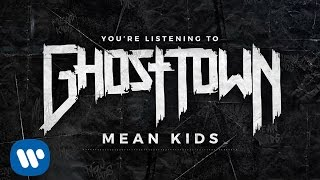 Ghost Town: Mean Kids (LYRIC VIDEO)