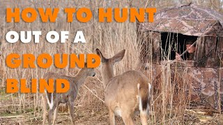How To Hunt Out Of A Ground Blind