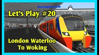Train Simulator 2020 - Let's Play #20 - SWR Class 707 - London Waterloo To Woking [1080p 60FPS]