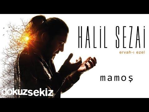 Halil Sezai – Mamoş (Orjinal Kaynak)