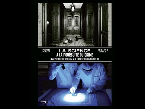 Pierre Piazza et Richard Marlet - La science à la poursuite du crime