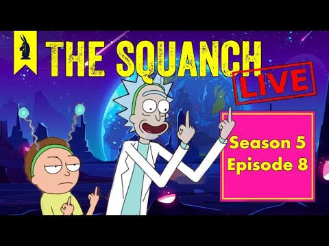 Rick and Morty S5E08 - The Squanch (ft. Reilly Anspaugh & Billy Domineau)