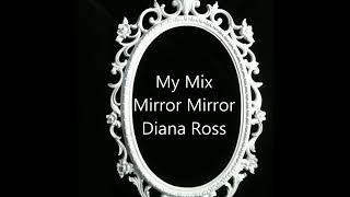 Mirror Mirror Diana Ross (MyMix)