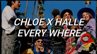 Chloe X Halle   Everywhere (Lyrics)