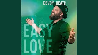 "Want an smooth way to ease into your weekend-try, ""Easy Love"" by Devon Heath"