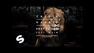 Calvin Harris feat. Haim - Pray To God (Calvin Harris vs Mike Pickering Haҫienda Remix)