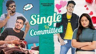 SINGLE vs COMMITTED    Rachit Rojha