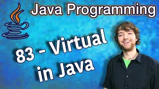 Java Programming Tutorial 83 - Virtual in Java