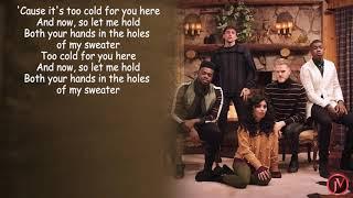 Pentatonix - Sweater Weather- LYRICS