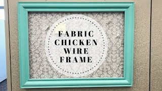 DIY: Fabric Chicken Wire Frame   KzvDIY