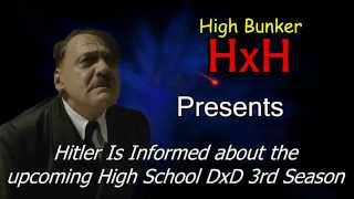 Hitler is Informed about the Upcoming High School DxD 3rd Season