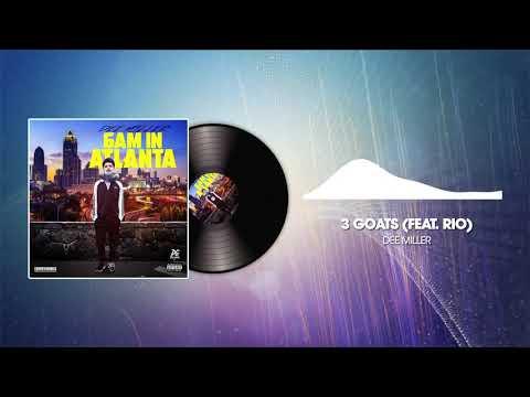 Dee Miller- 3 Goats (feat. Rio Da Yung Og & DogGang Cory)