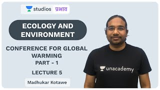 L5: Conference for Global Warming (Part-1) I Ecology and Environment | UPSC CSE - Hindi