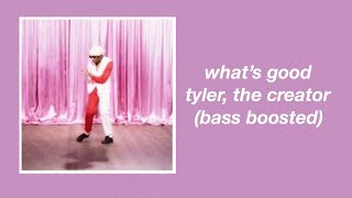 What's Good By Tyler, The Creator (bass Boosted)