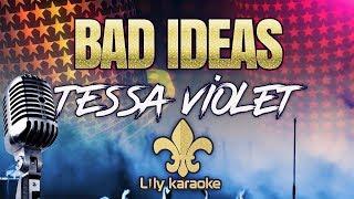 Tessa Violet - Bad Ideas (Karaoke Version)