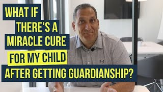 What happens if I'm guardian and my child is miraculously cured?