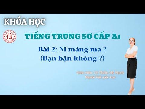 Khóa Học Tiếng Trung Sơ Cấp A1 - Bài 2: 你忙吗 ?(Bạn bận không)