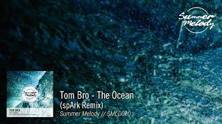 Tom Bro - The Ocean (spArk Remix) [SMLD010 Preview]