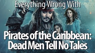 Download Youtube: Everything Wrong With Pirates of the Caribbean: Dead Men Tell No Tales