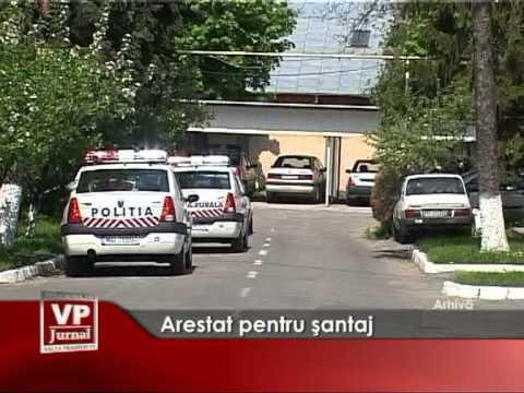 Arestat pentru santaj