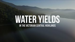 Water Yields in the Victorian Central Highlands