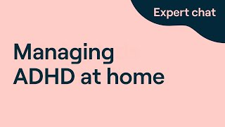 Managing ADHD at Home