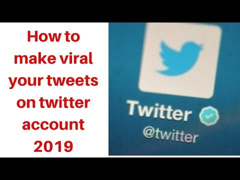 How to make viral your tweets on twitter account 2019
