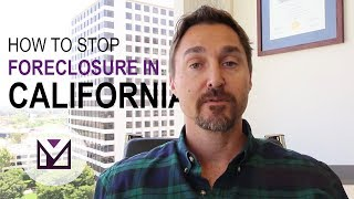 How To Stop Foreclosure In California