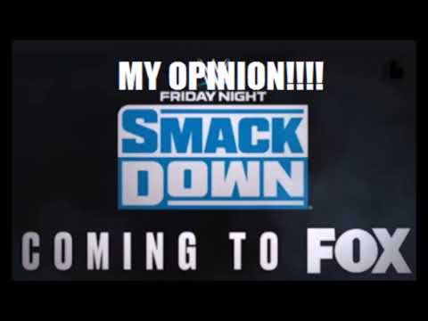 WWE SmackDown Moving To Fox (My Opinion)