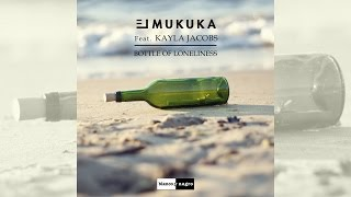 El Mukuka Feat. Kayla Jacobs   Bottle Of Loneliness [Official]