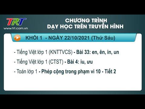Lớp 1: Tiếng Việt (2 tiết); Toán./ Dạy học trên truyền hình HueTV ngày 22/10/2021
