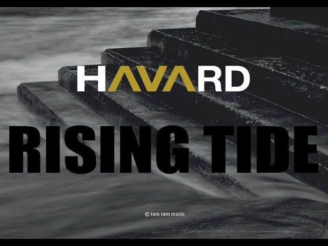 HAVARD – RISING TIDE