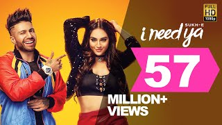 Sukhe - I Need Ya | Feat Krystle D'Souza | Jaani | B Praak | Arvindr Khaira
