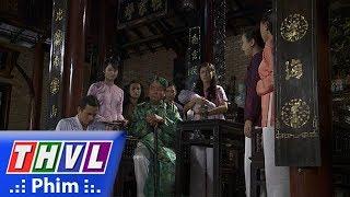 THVL   Phận làm dâu - Tập 17[2]: Ông Hội đồng kịp về đưa ra phân xử công bằng